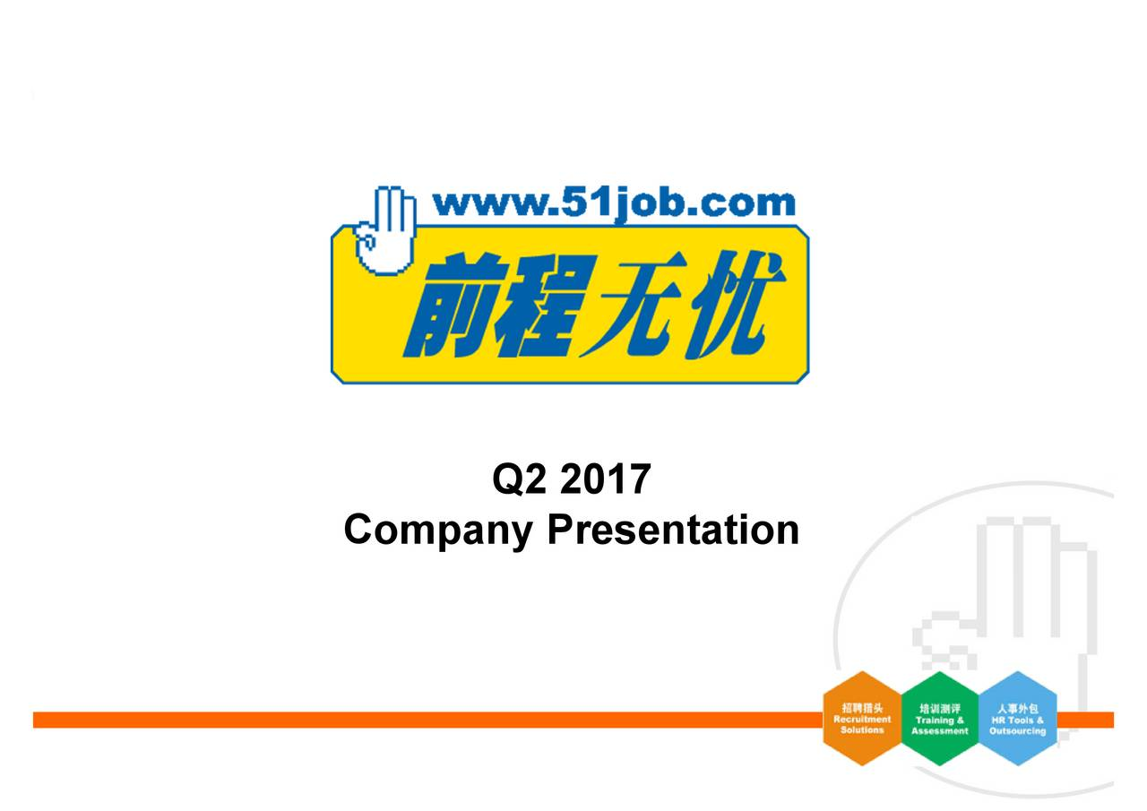 51jobs 51job, Inc. 2017 Q1 - Results - Earnings Call Slides - 51job, Inc ...