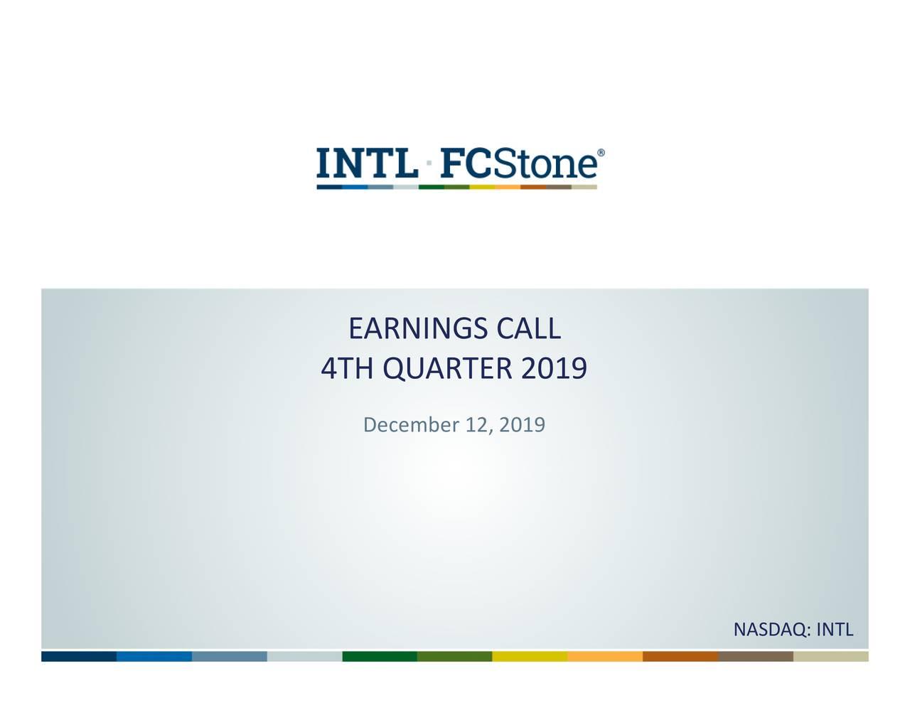 INTL FCStone Inc. 2019 Q4 - Results - Earnings Call Presentation - INTL FCStone Inc. (NASDAQ:INTL) | Seeking Alpha