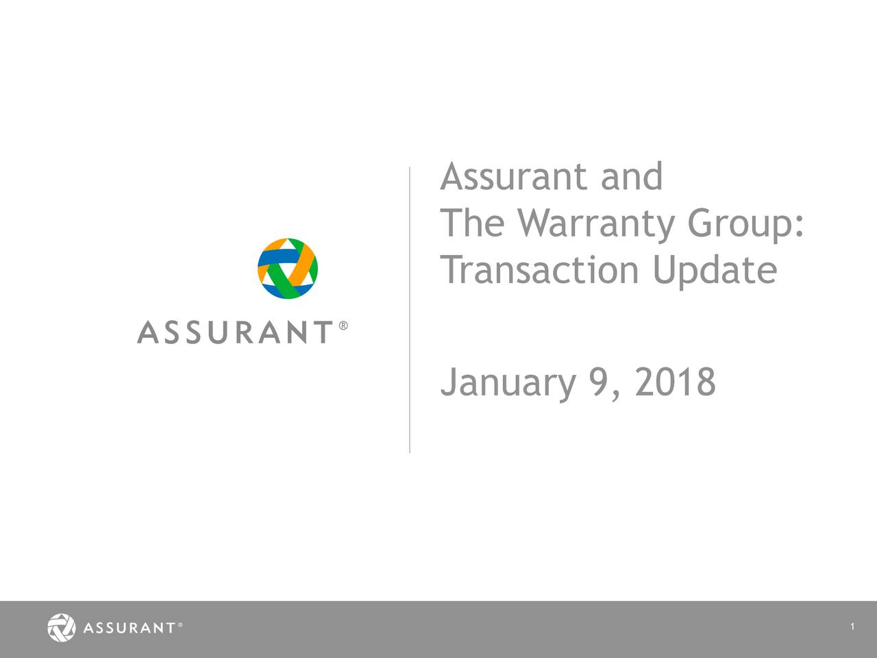 The Warranty Group: Transaction Update January 9, 2018 1