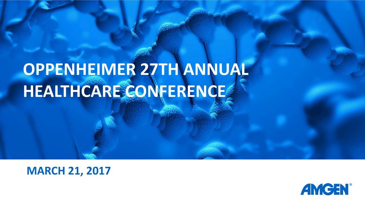 HEALTHCARE CONFERENCE MARCH 21, 2017