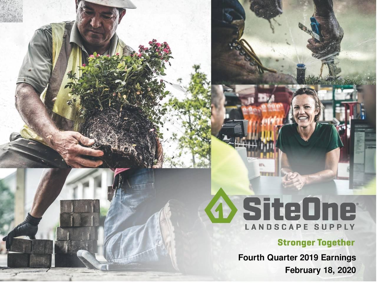 SiteOne Landscape Supply, Inc. 2019 Q4 - Results - Earnings Call Presentation - SiteOne Landscape Supply, Inc. (NYSE:SITE) | Seeking Alpha