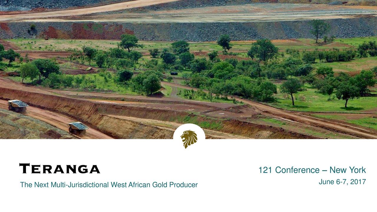 June 6-7, 2017 The Next Multi-Jurisdictional West African Gold Producer