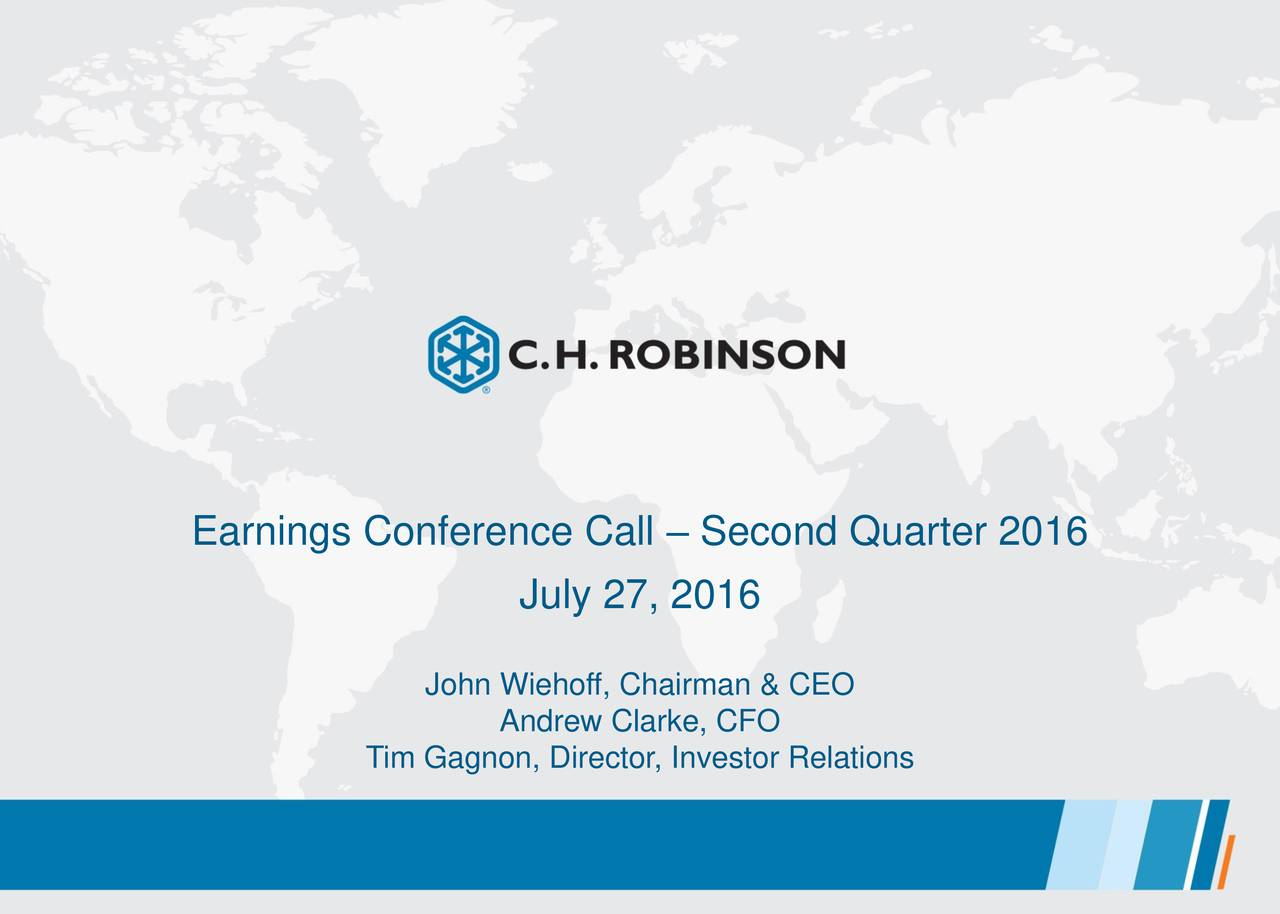 July 27, 2016 DRAFT John Wiehoff, Chairman & CEO Andrew Clarke, CFO Tim Gagnon, Director, Investor Relations 1