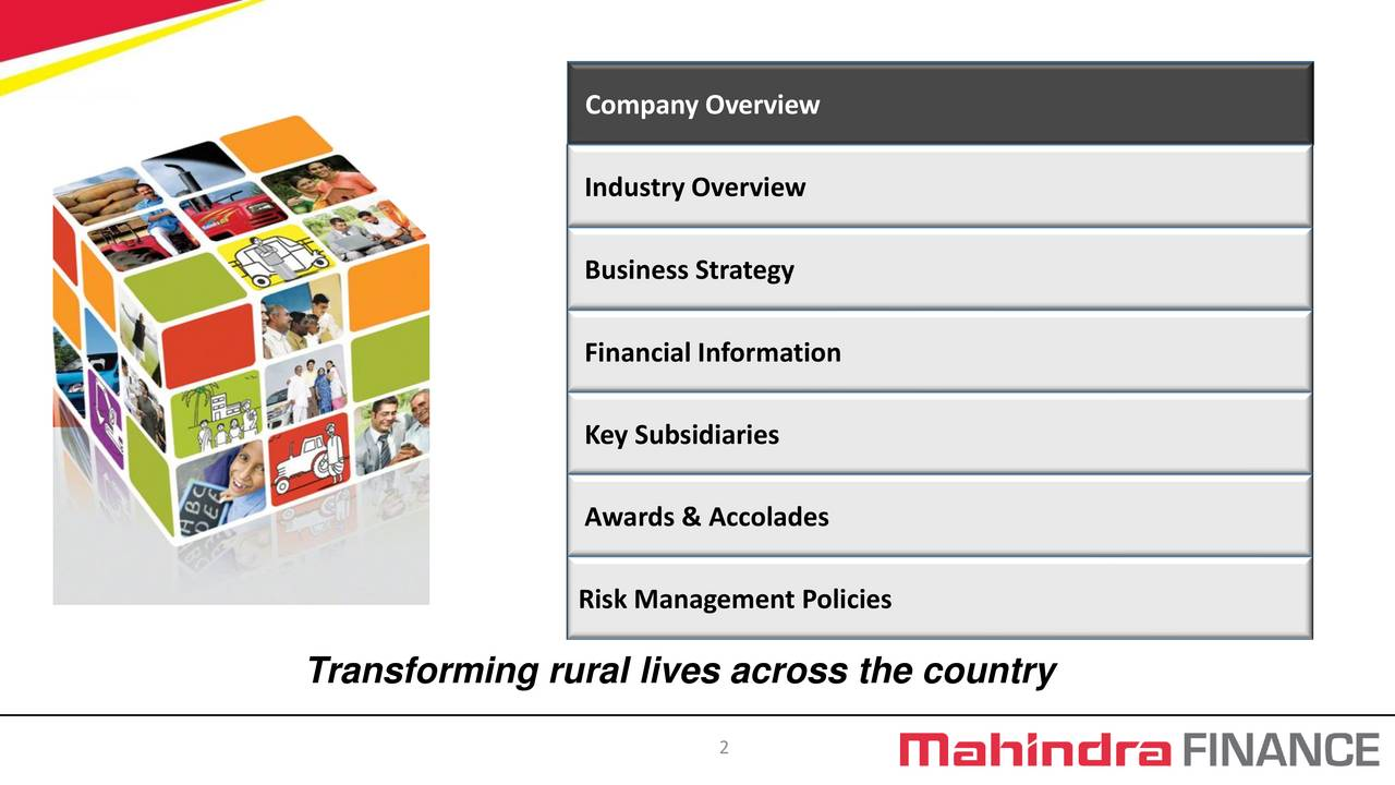 Industry Overview Business Strategy Financial Information Key Subsidiaries Awards & Accolades Risk Management Policies Transforming rural lives across the country 2