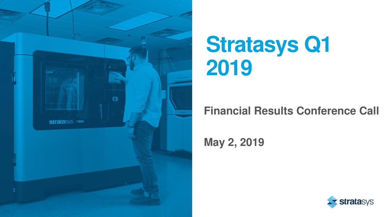 Stratasys Q1 2019 Financial Results Conference Call May 2, 2019