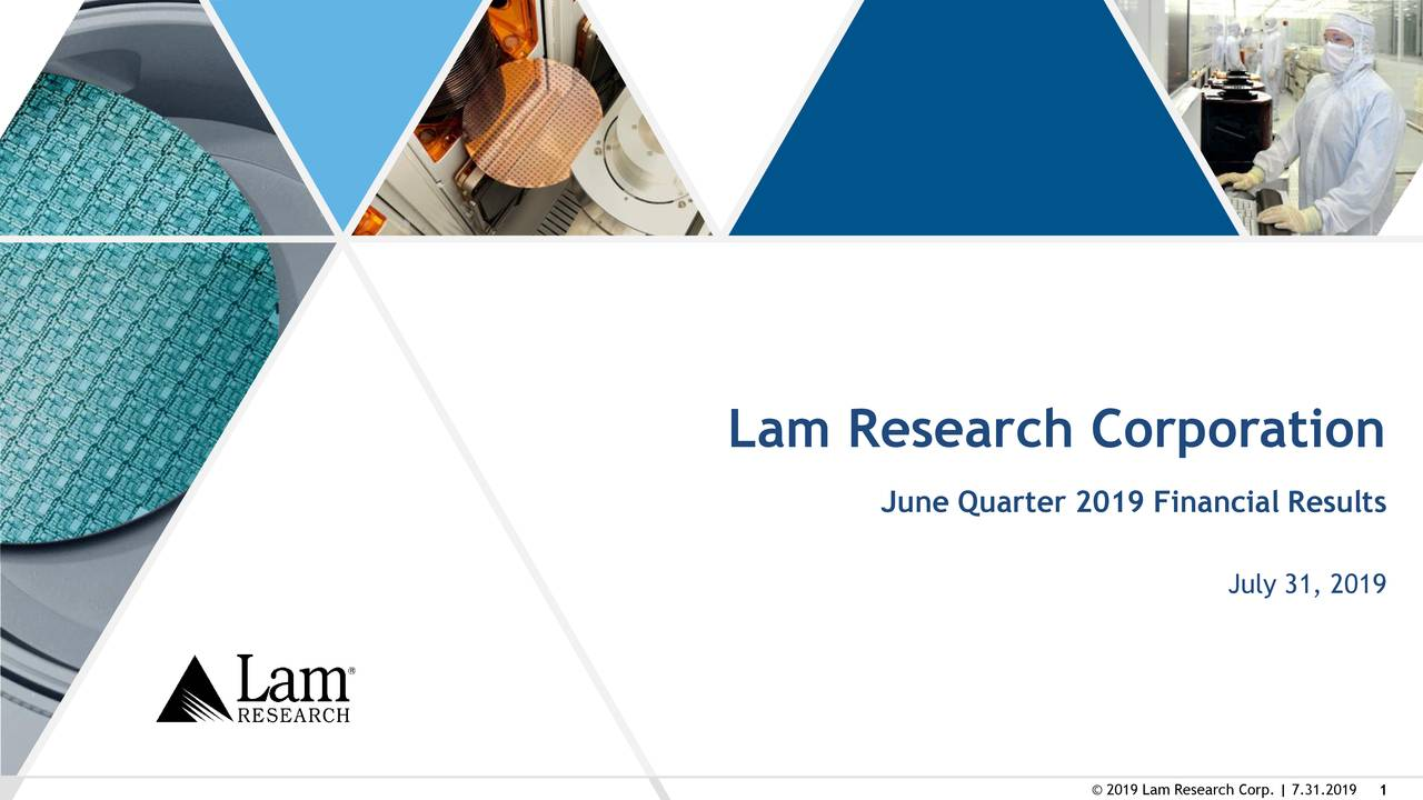 Earnings Disclaimer >> Lam Research Corporation 2019 Q2 - Results - Earnings Call ...