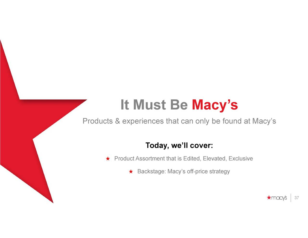 analysis strategy macys Model analysis (macy's) strategy: local shoppers of the stores that were acquired weren't impressed with the many changes taking place within federated.