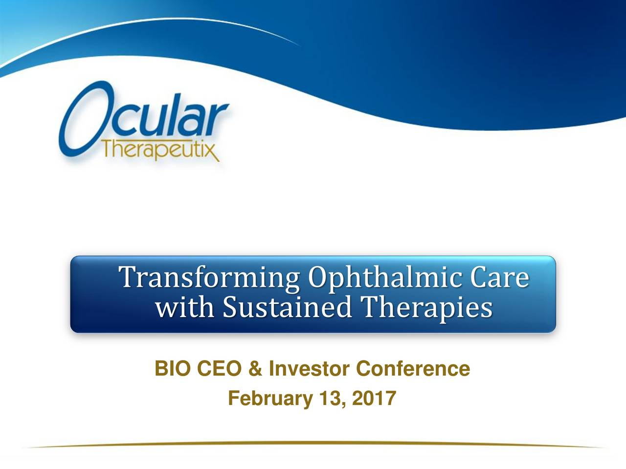 with Sustained Therapies BIO CEO & Investor Conference February 13, 2017