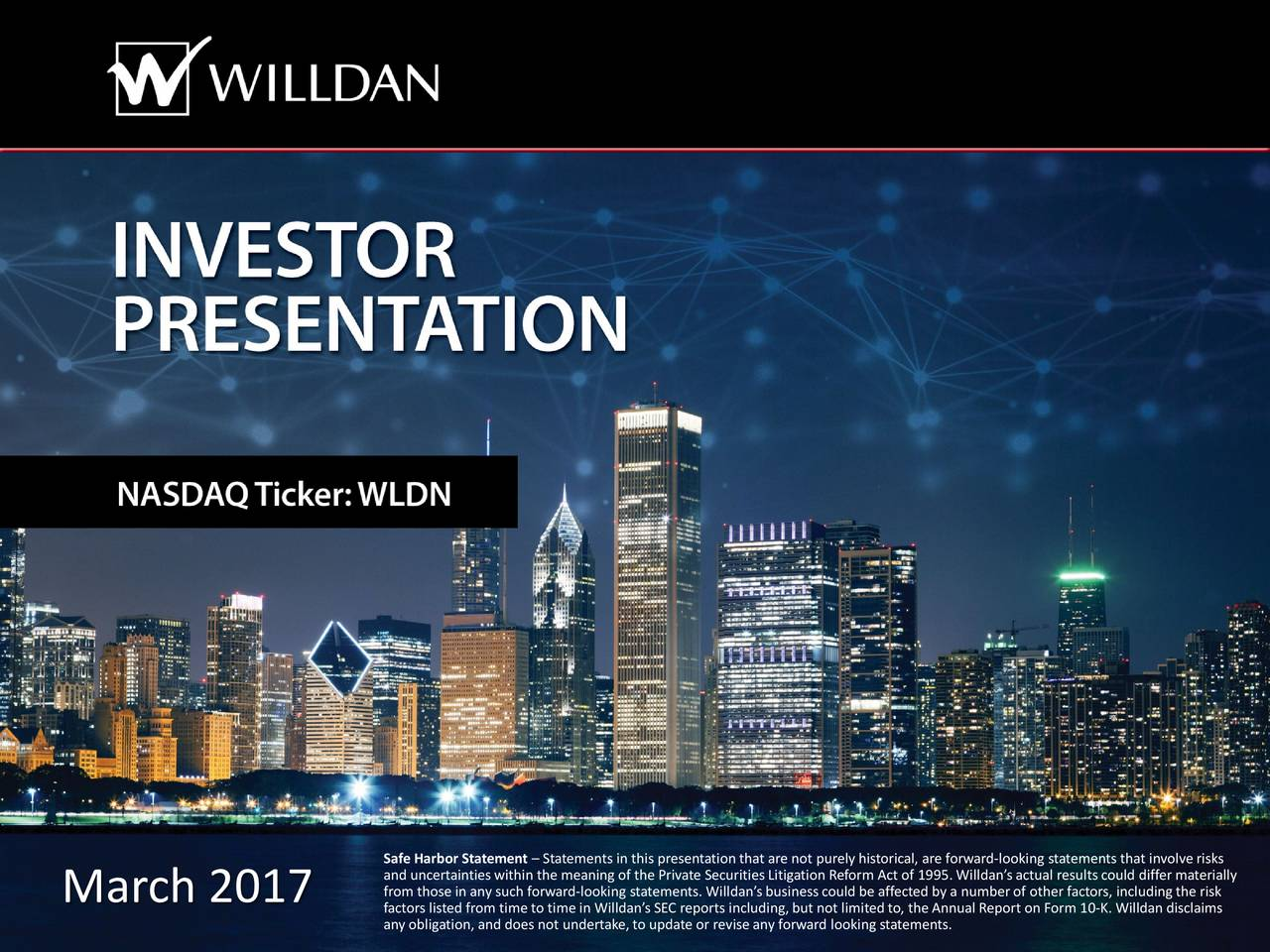 from those in any such forward-looking statements. Willdans business could be affected by a numberof other factors, including the riskerially March 2017 factors listed from time to time in Willdans SEC reports including,but not limited to, the Annual Report on Form 10 -K. Willdan disclaims any obligation, and does not undertake,to update or revise any forward looking statements.