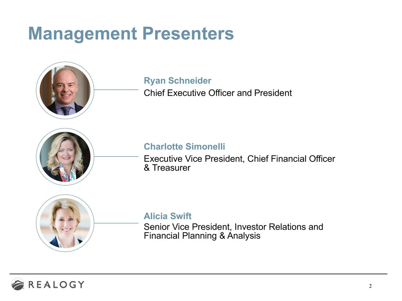 Ryan Schneider Chief Executive Officer and President Charlotte Simonelli Executive Vice President, Chief Financial Officer & Treasurer Alicia Swift Senior Vice President, Investor Relations and Financial Planning & Analysis 2