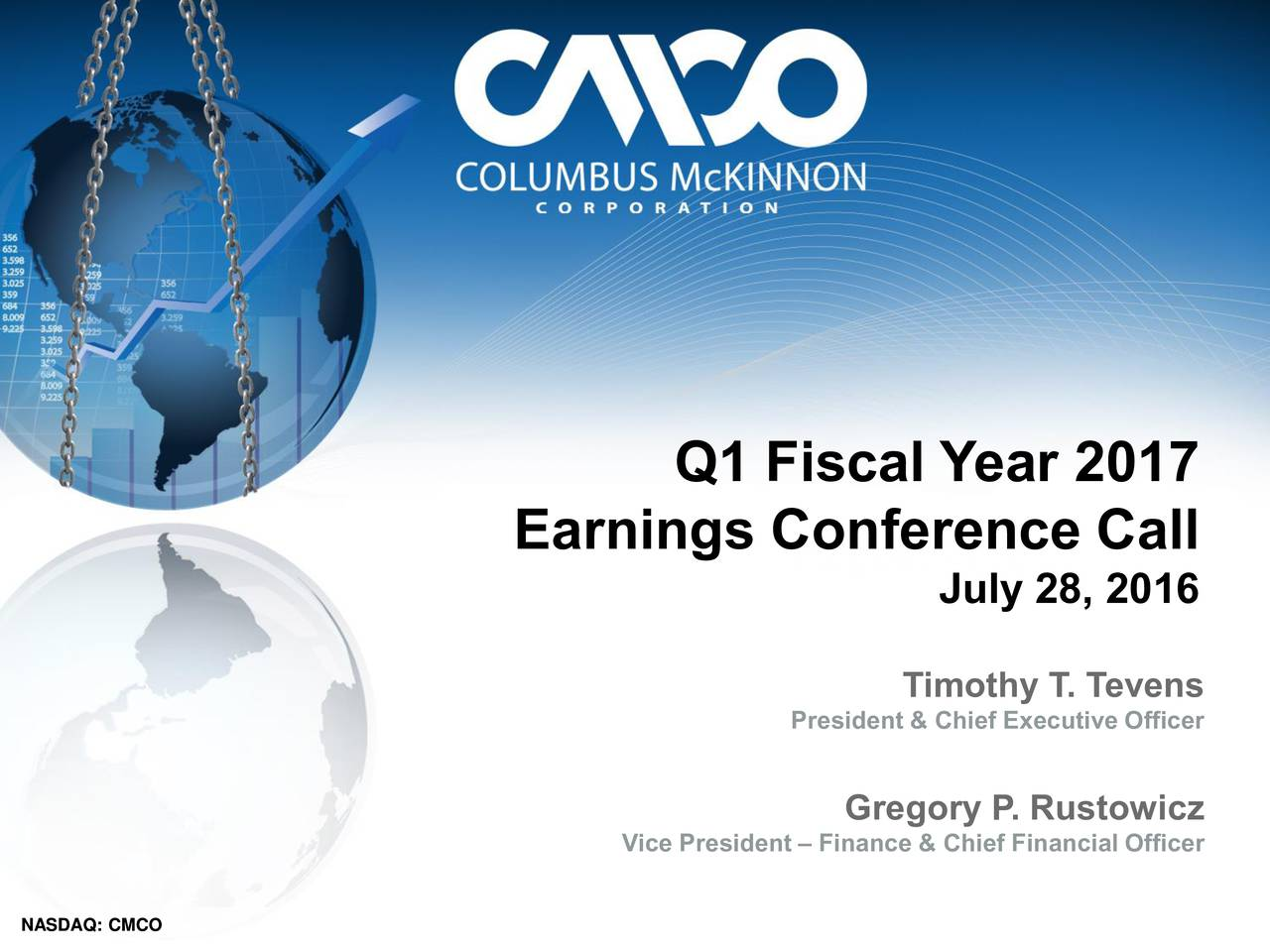 Earnings Conference Call August 2015 July 28, 2016 Timothy T. Tevens President & Chief Executive Officer Gregory P. Rustowicz Vice President  Finance & Chief Financial Officer NASSDAQQ: CMCCO 2015CoumbusMcKinnn Copoaton.AlRghs Reervd.ConfdntalandPopreary..