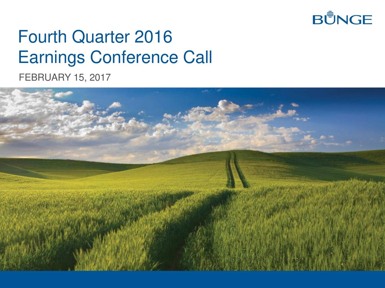 Earnings Conference Call FEBRUARY 15, 2017 1 FOURTH QUARTER 2016 EARNINGS CONFERENCE CALL