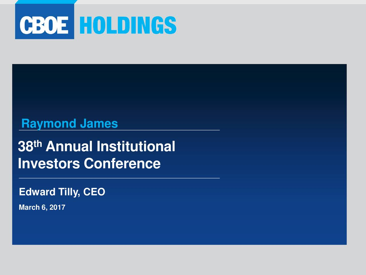 38 Annual Institutional Investors Conference Edward Tilly, CEO March 6, 2017