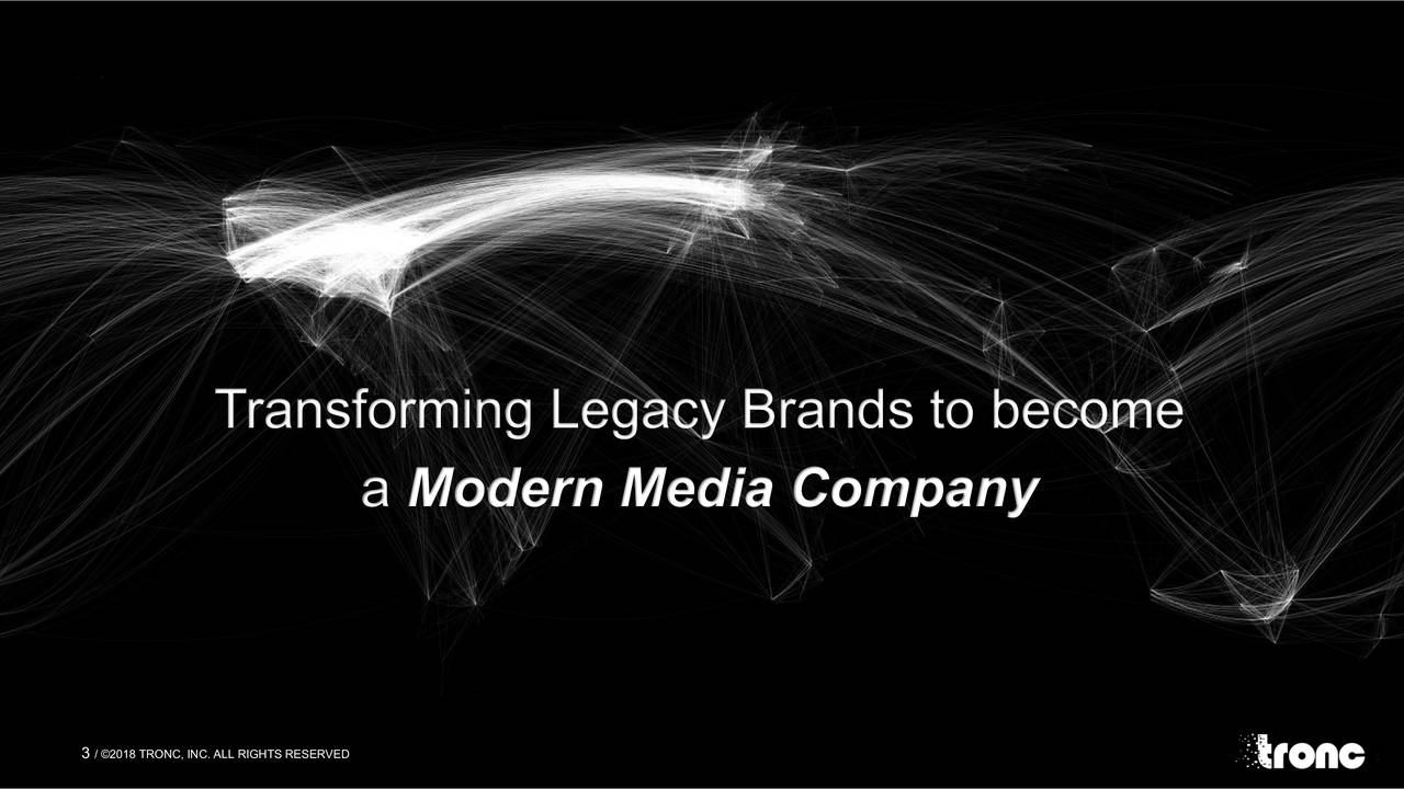 a Modern Media Company 3/ ©2018 TRONC, INC. ALL RIGHTS RESERVED