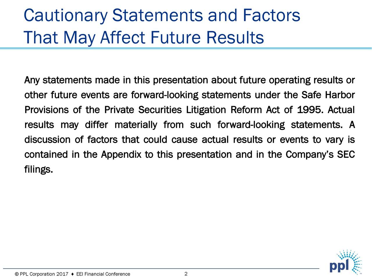 That May Affect Future Results Any statements made in this presentation about future operating results or other future events are forward-looking statements under the Safe Harbor Provisions of the Private Securities Litigation Reform Act of 1995. Actual results may differ materially from such forward-looking statements. A discussion of factors that could cause actual results or events to vary is contained in the Appendix to this presentation and in the Company's SEC filings.