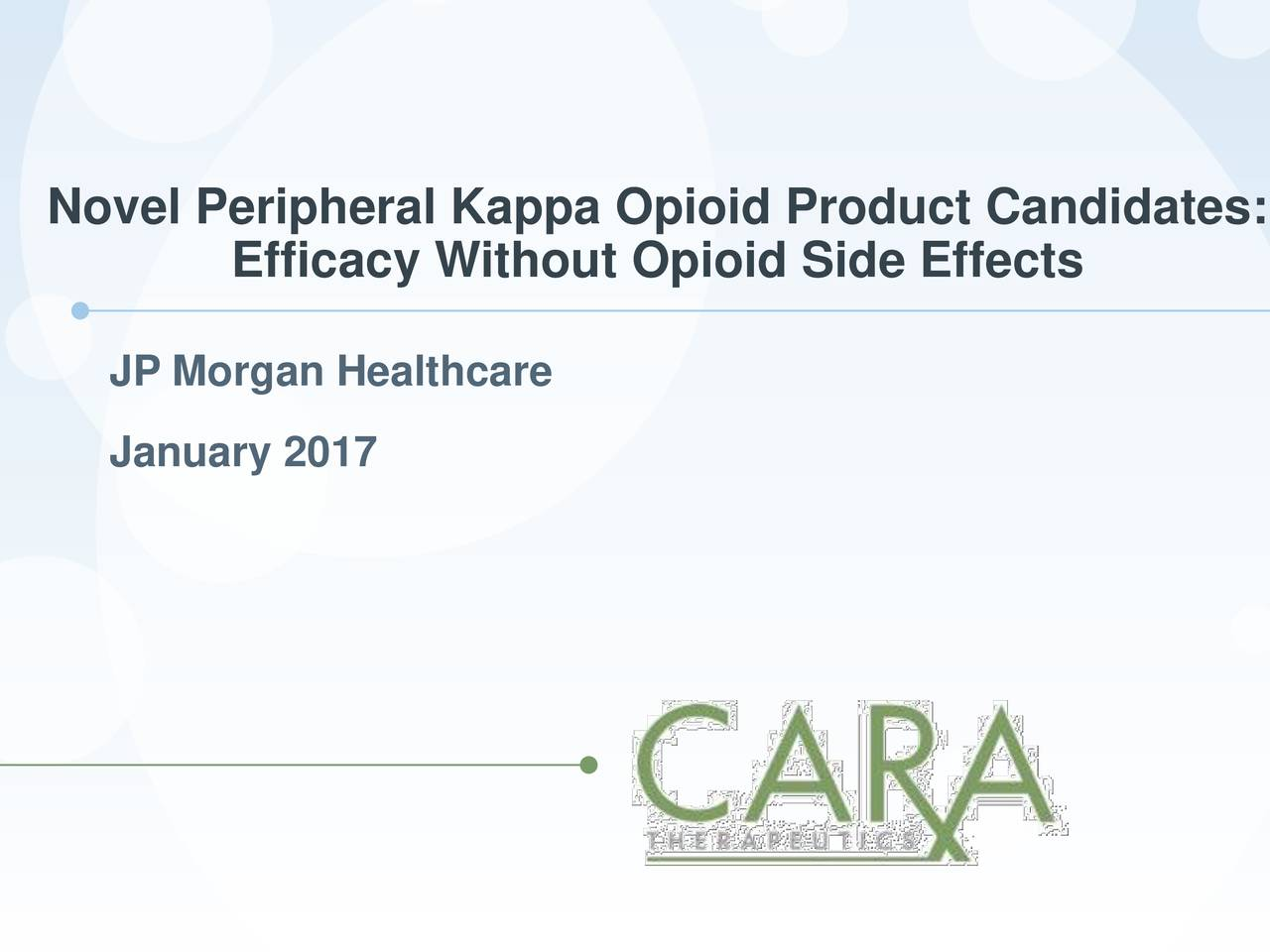 Efficacy Without Opioid Side Effects JP Morgan Healthcare January 2017