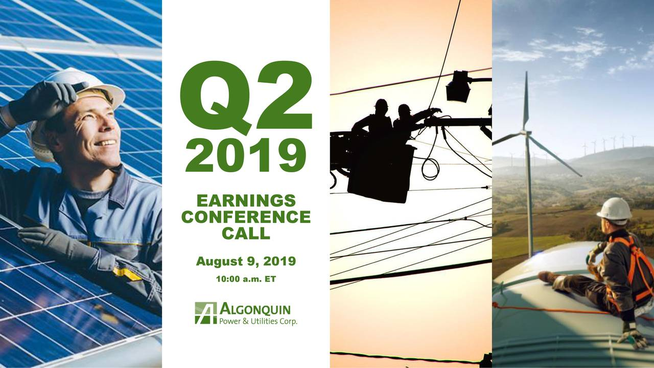 Algonquin Power & Utilities Corp. 2019 Q2 - Results - Earnings Call Slides