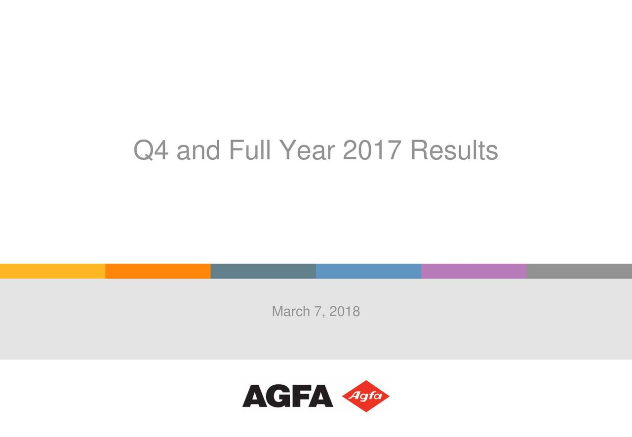 Agfa Gavaert Nv Adr 2017 Q4 Results Earnings Call Slides Circuit 3 The March 7 2018