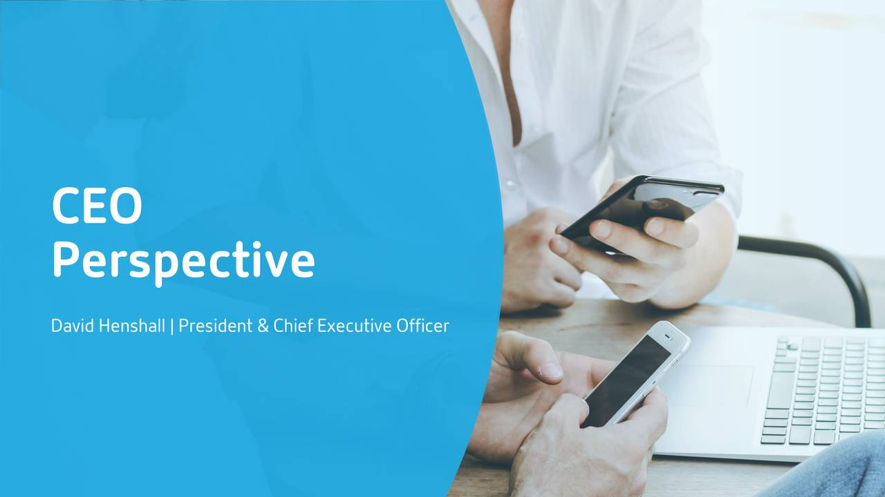 Perspective David Henshall|President &ChiefExecutive Officer © 2019Citrix | Confidential