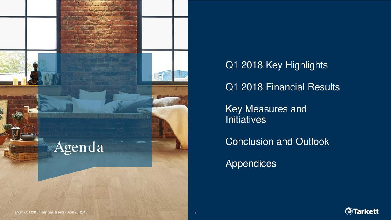 Q1 2018 Financial Results Key Measures And Initiatives Conclusion Outlook Agenda Appendices Tarkett