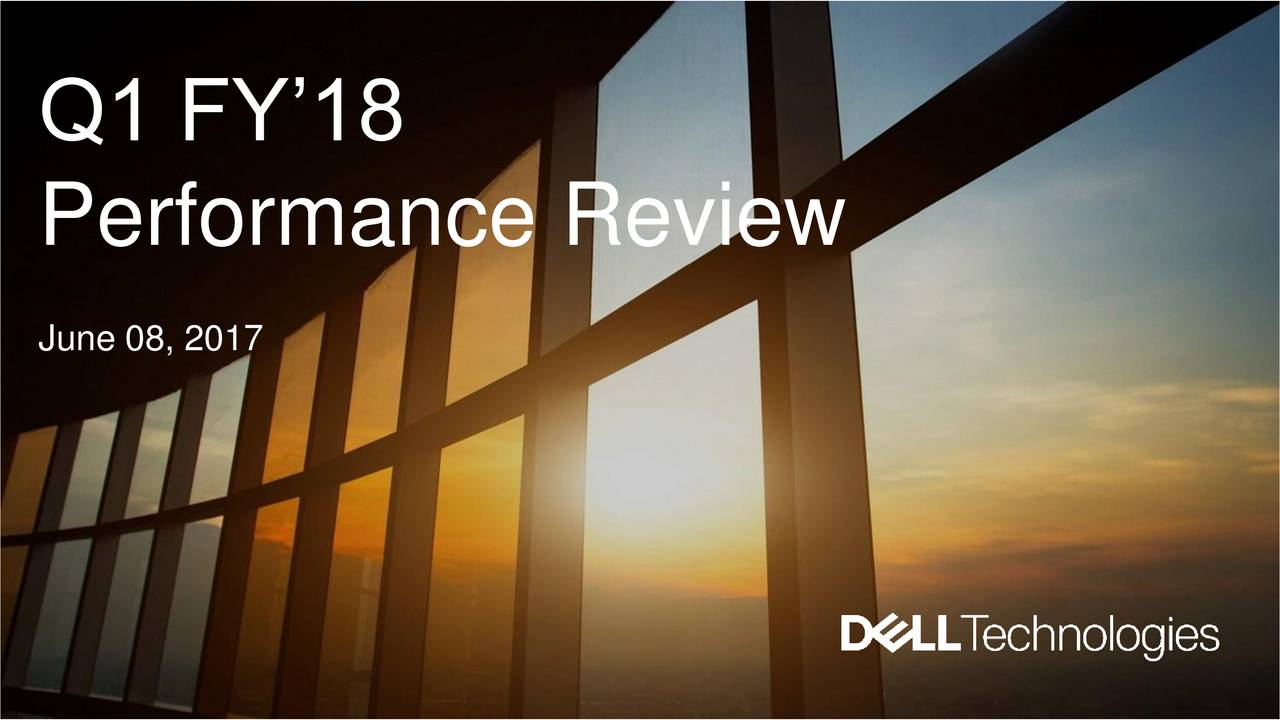 Earnings Disclaimer >> Dell Technologies Inc. 2018 Q1 - Results - Earnings Call ...