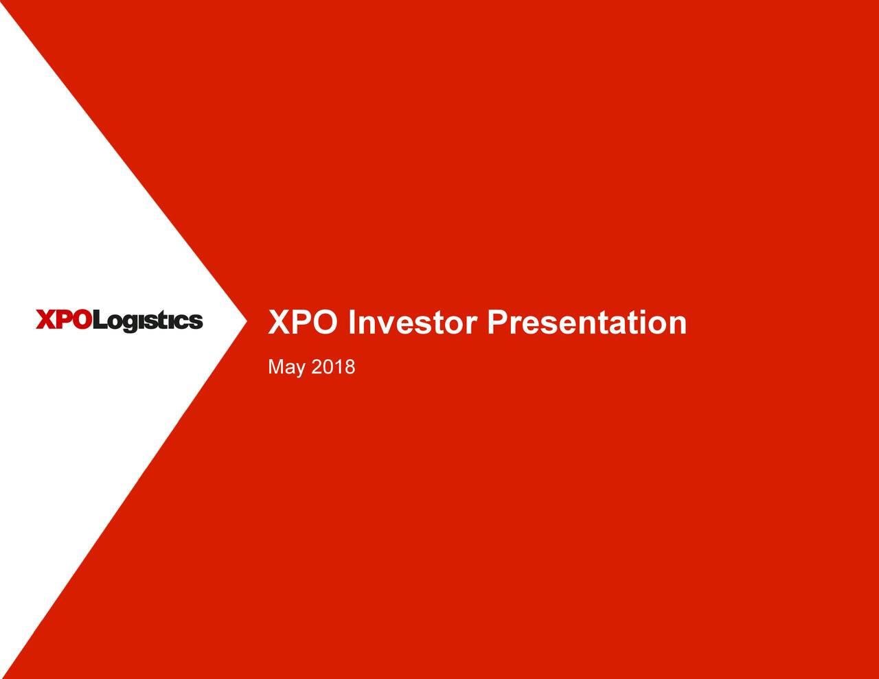 XPO Logistics, Inc 2018 Q1 - Results - Earnings Call Slides