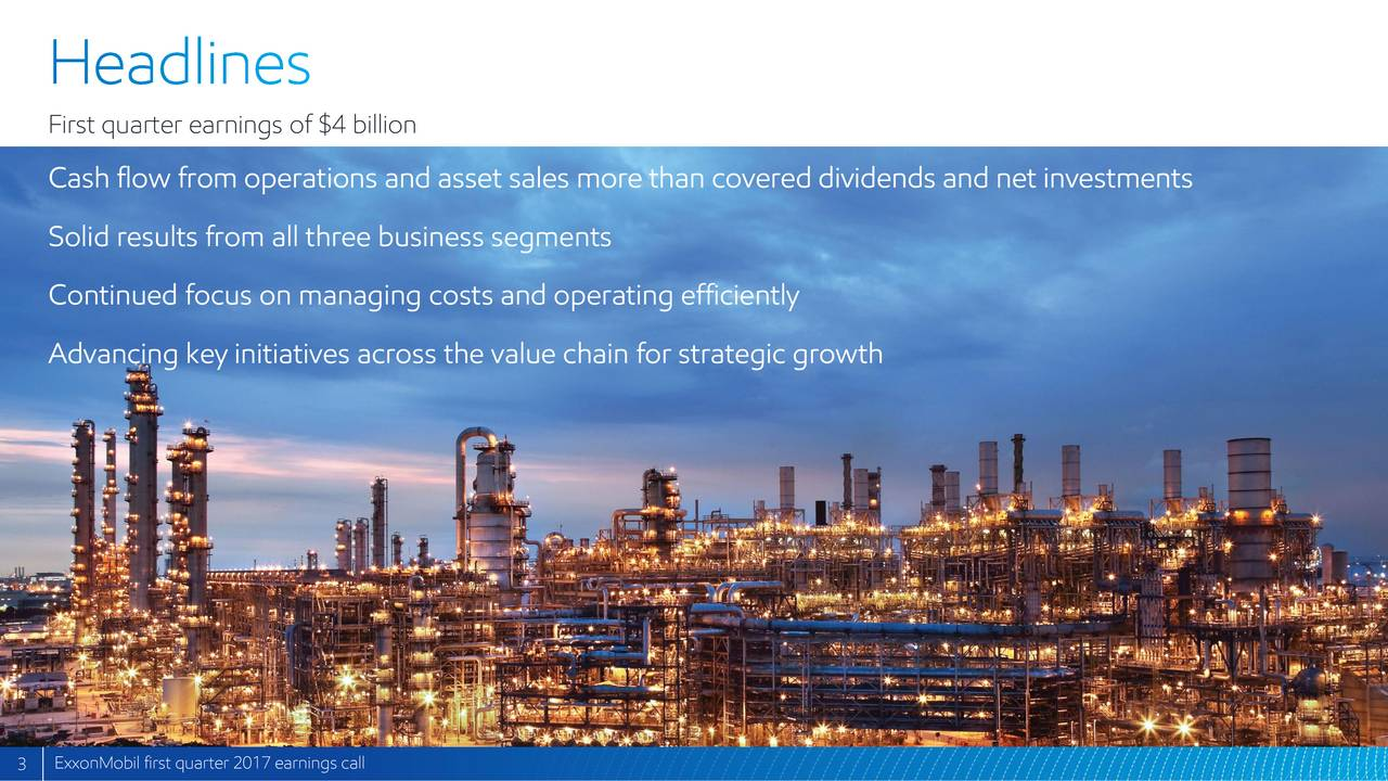 Cash flow from operations and asset sales more than covered dividends and net investments Solid results from all three business segments Continued focus on managing costs and operating efficiently Advancing key initiatives across the value chain for strategic growth