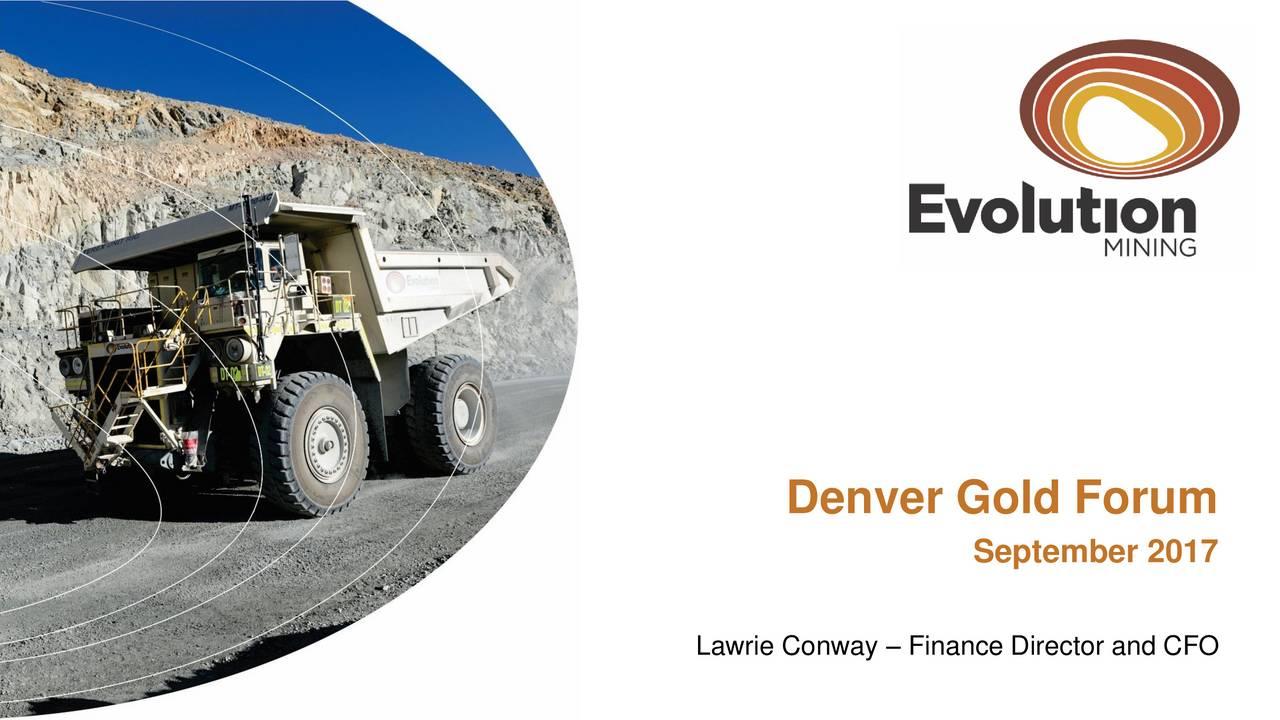 Evolution Mining (EVMNY) Presents At 2017 Denver Gold Forum
