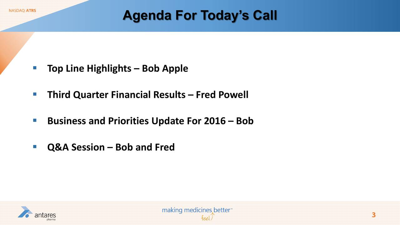 Top Line Highlights  Bob Apple Third Quarter Financial Results  Fred Powell Business and Priorities Update For 2016  Bob Q&A Session  Bob and Fred