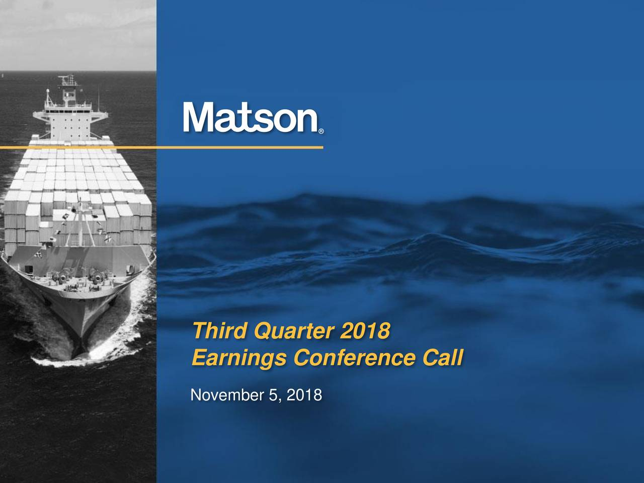 Earnings Conference Call November 5, 2018 1 Third Quarter 2018 Earnings Conference Call