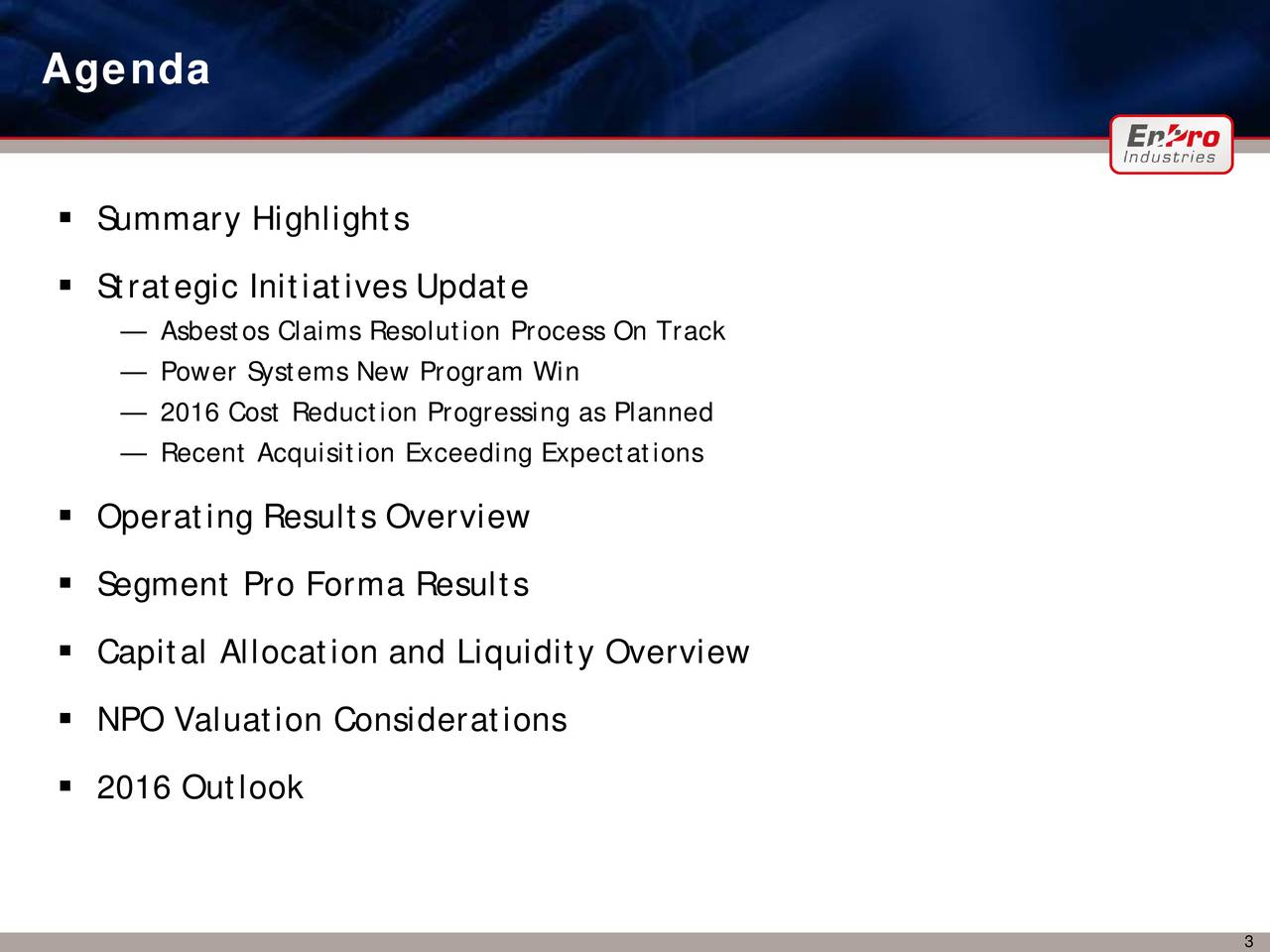 Summary Highlights Strategic Initiatives Update Asbestos Claims Resolution Process On Track Power Systems New Program Win 2016 Cost Reduction Progressing as Planned Recent Acquisition Exceeding Expectations Operating Results Overview Segment Pro Forma Results Capital Allocation and Liquidity Overview NPO Valuation Considerations 2016 Outlook