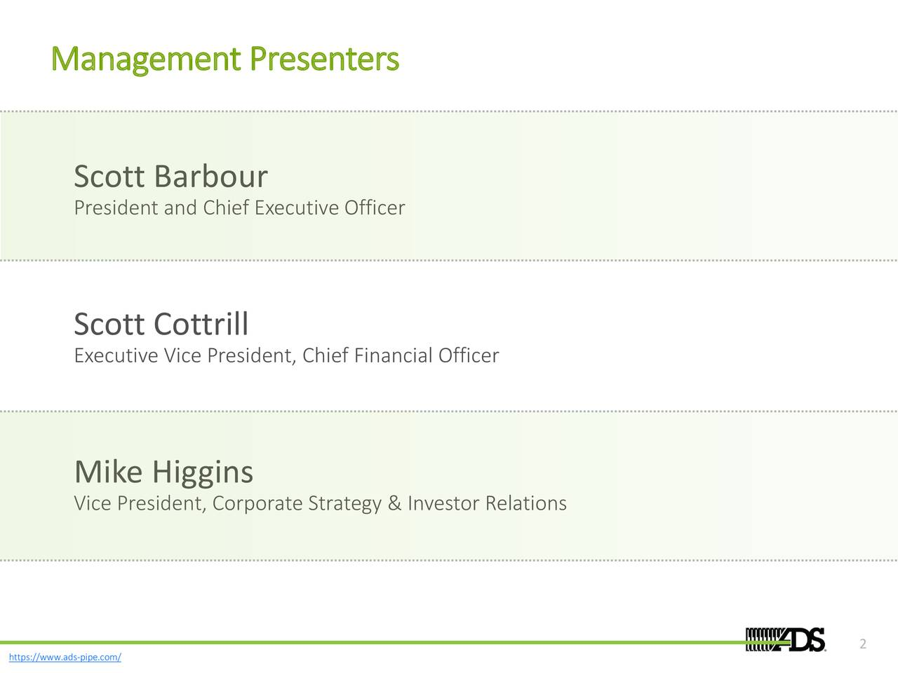 Scott Barbour President and Chief Executive Officer Scott Cottrill Executive Vice President, Chief Financial Officer Mike Higgins Vice President, Corporate Strategy & Investor Relations 2