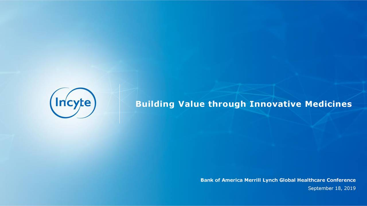 Incyte Corporation (INCY) Presents At Bank of America Merrill Lynch Global Healthcare Conference - Slideshow