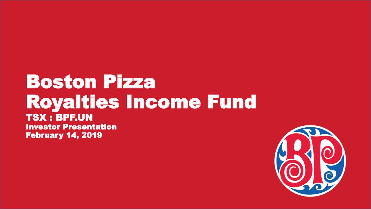 Boston Pizza Royalties Income Fund 2018 Q4 - Results - Earnings Call Slides