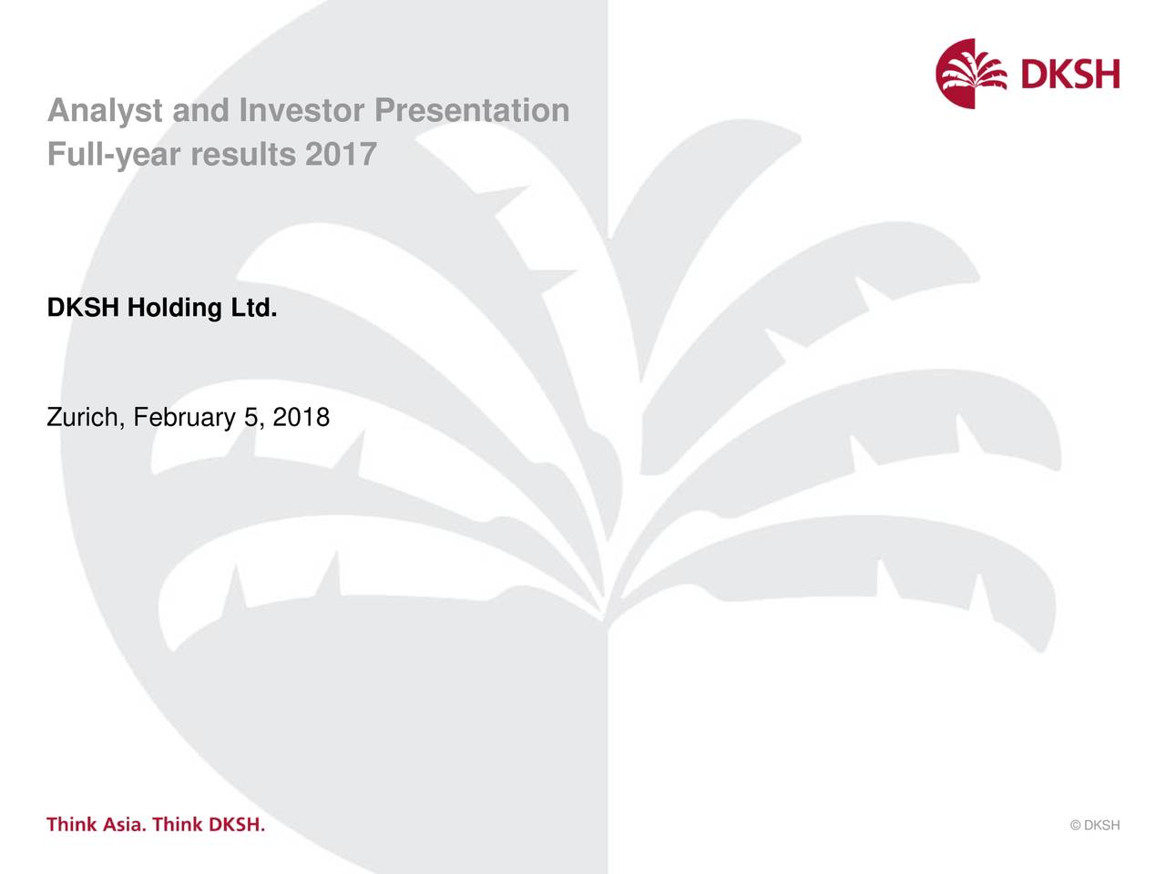 Full-year results 2017 DKSH Holding Ltd. Zurich, February 5, 2018 Page 1©DKSH