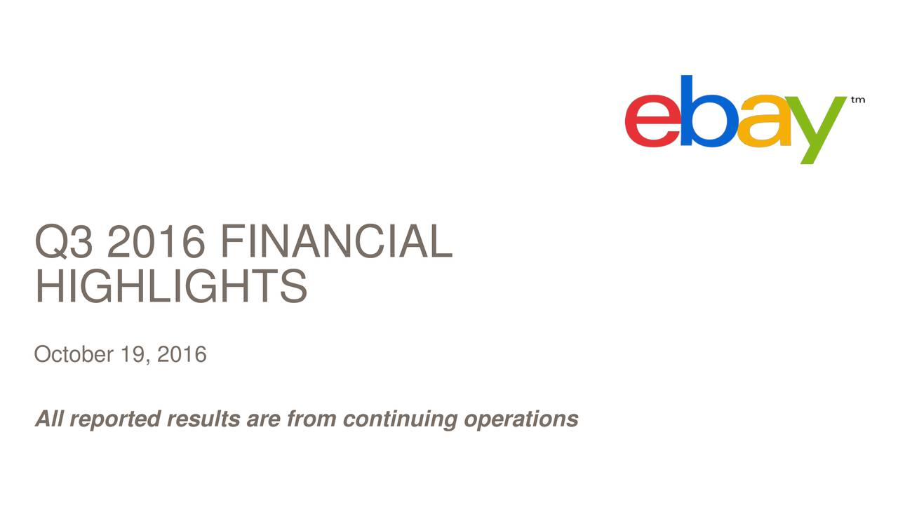 HIGHLIGHTS October 19, 2016 All reported results are from continuing operations