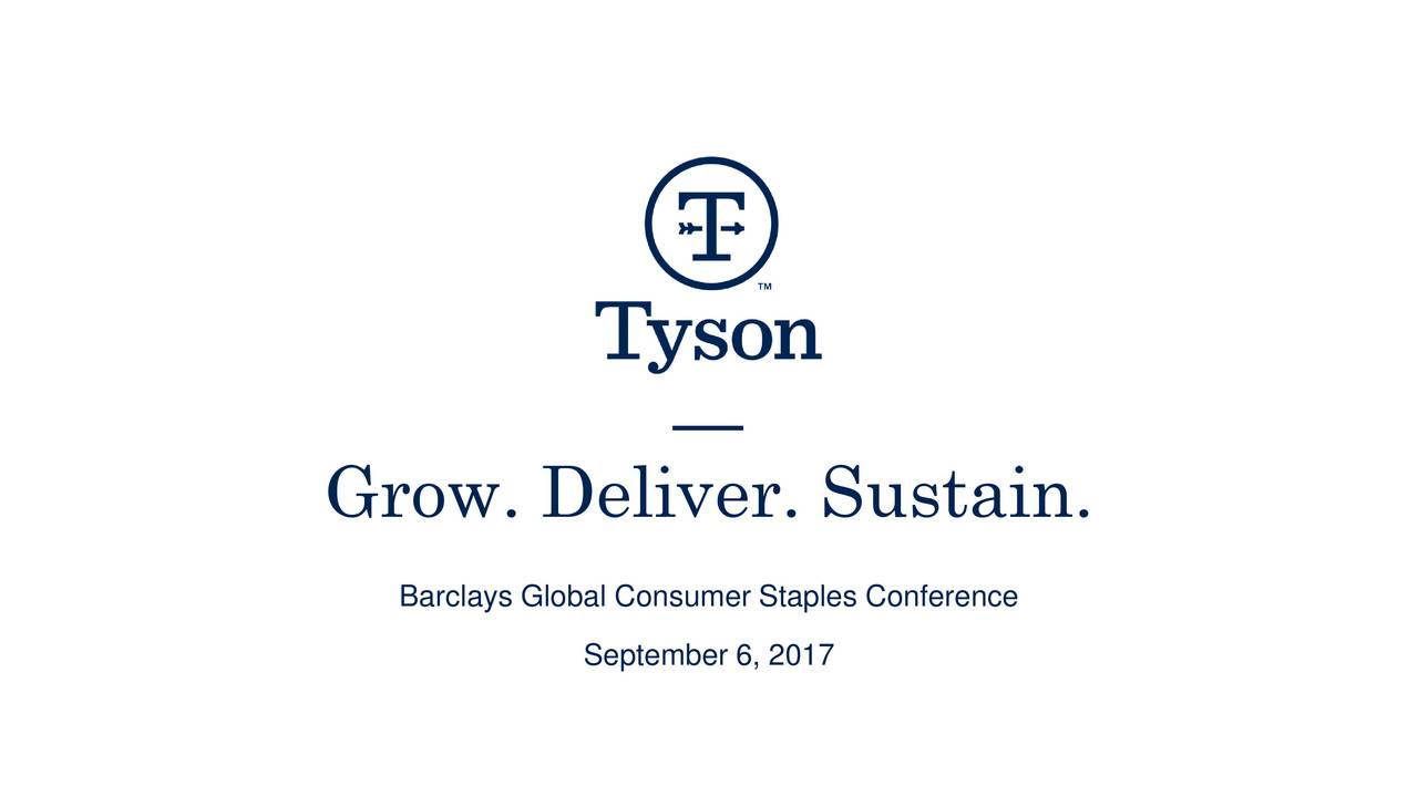 Grow. Deliver. Sustain. Barclays Global Consumer Staples Conference September 6, 2017