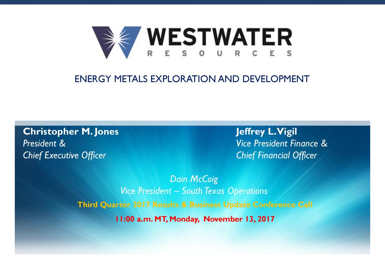 Earnings Disclaimer >> Westwater Resources, Inc. 2017 Q3 - Results - Earnings ...