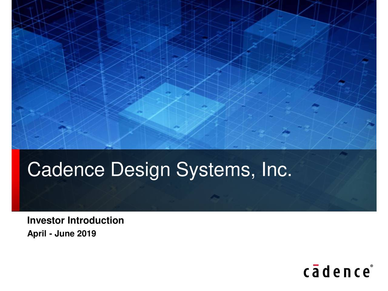 Cadence Design Systems, Inc. 2019 Q2 - Results - Earnings Call Slides