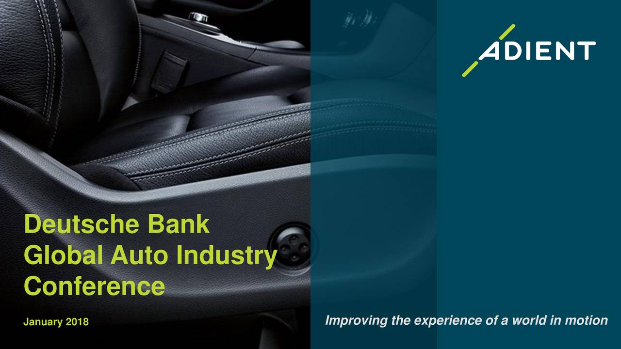 Global Auto Industry Conference January 2018 Improving the experience of a world in motion