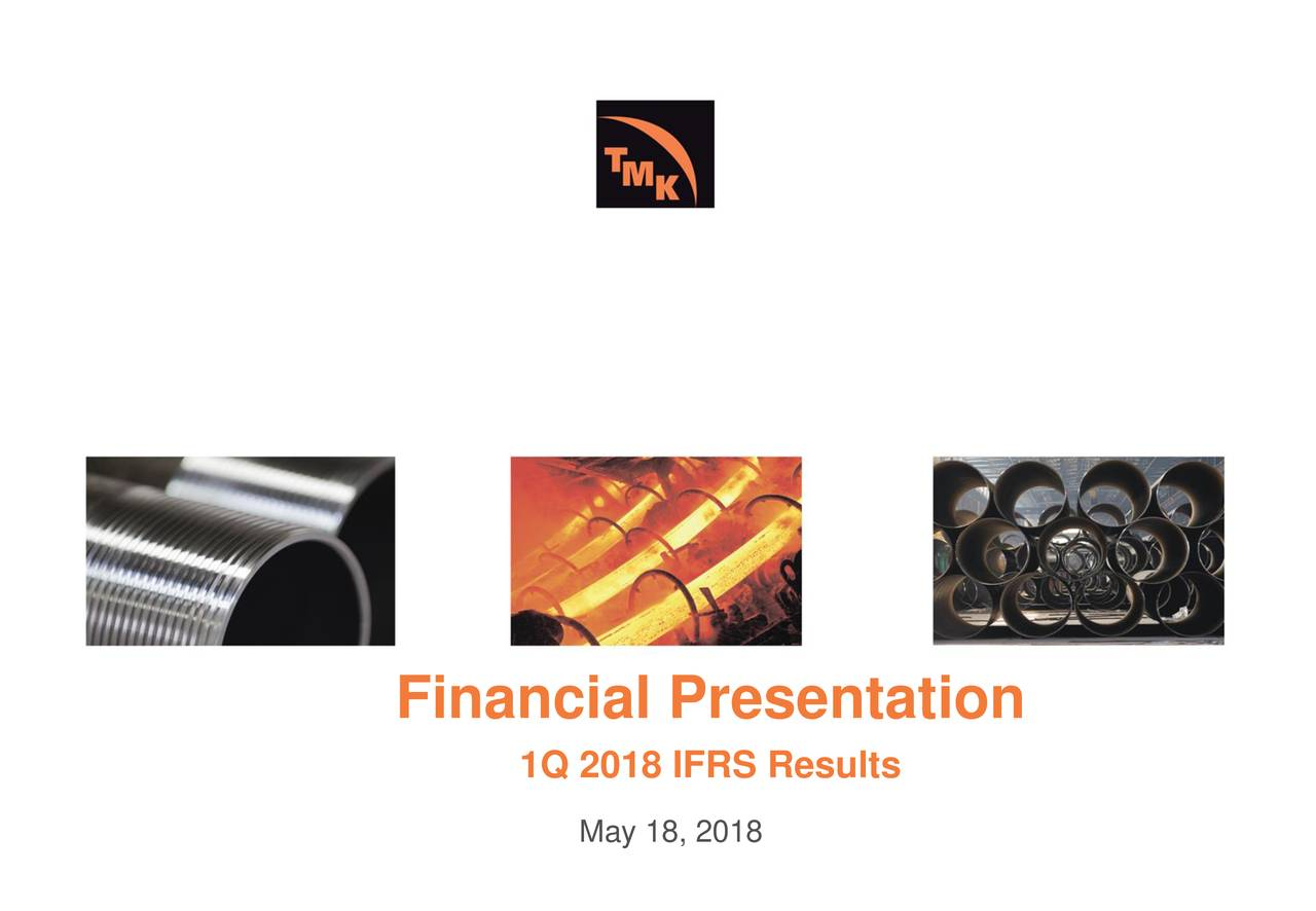 PAO TMK ADR 2018 Q1 - Results - Earnings Call Slides - PAO
