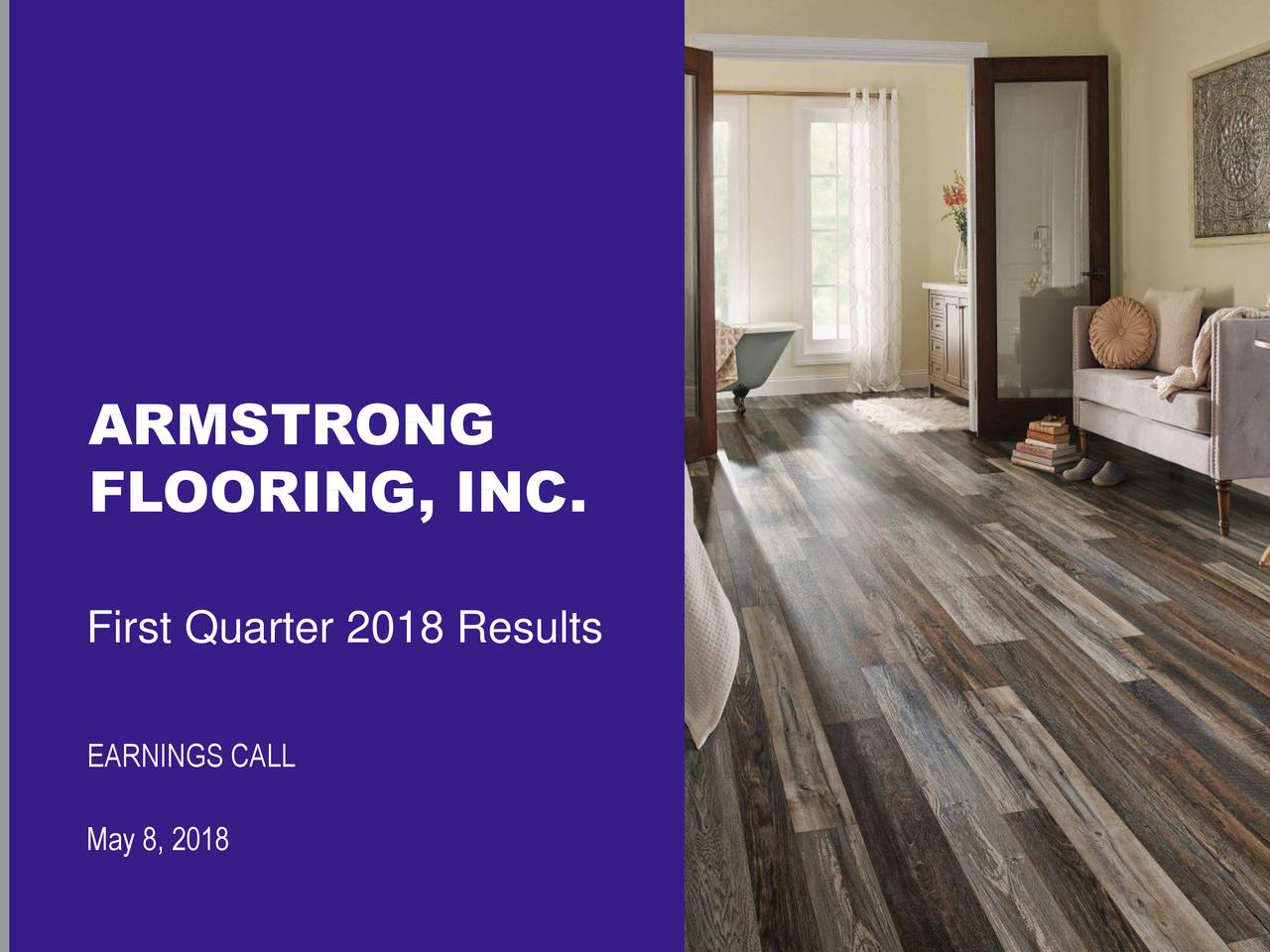 FLOORING INC First Quarter 2018 Results EARNINGS CALL May 8