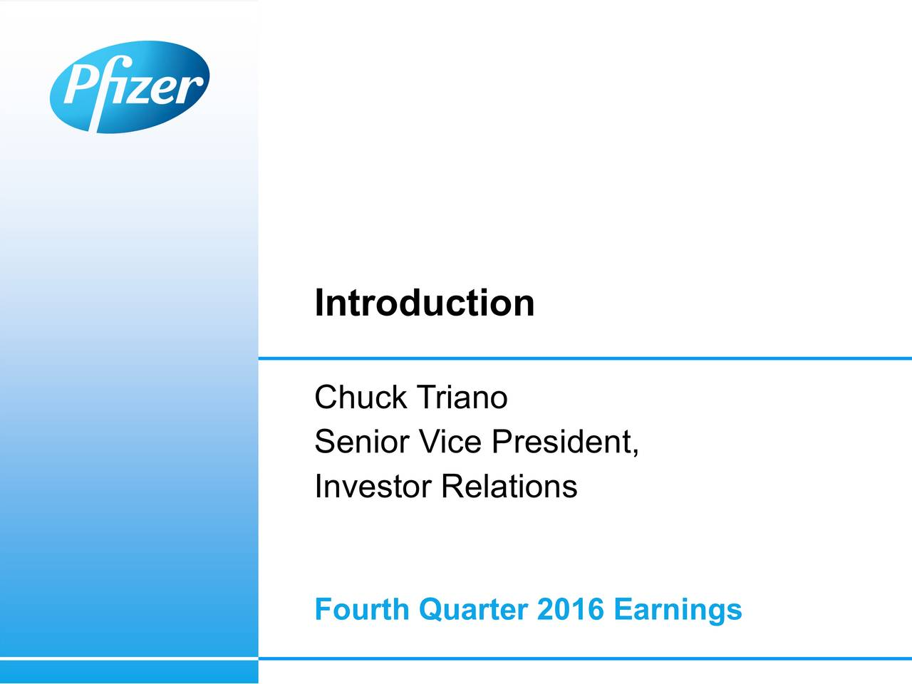 Chuck Triano Senior Vice President, Investor Relations Fourth Quarter 2016 Earnings