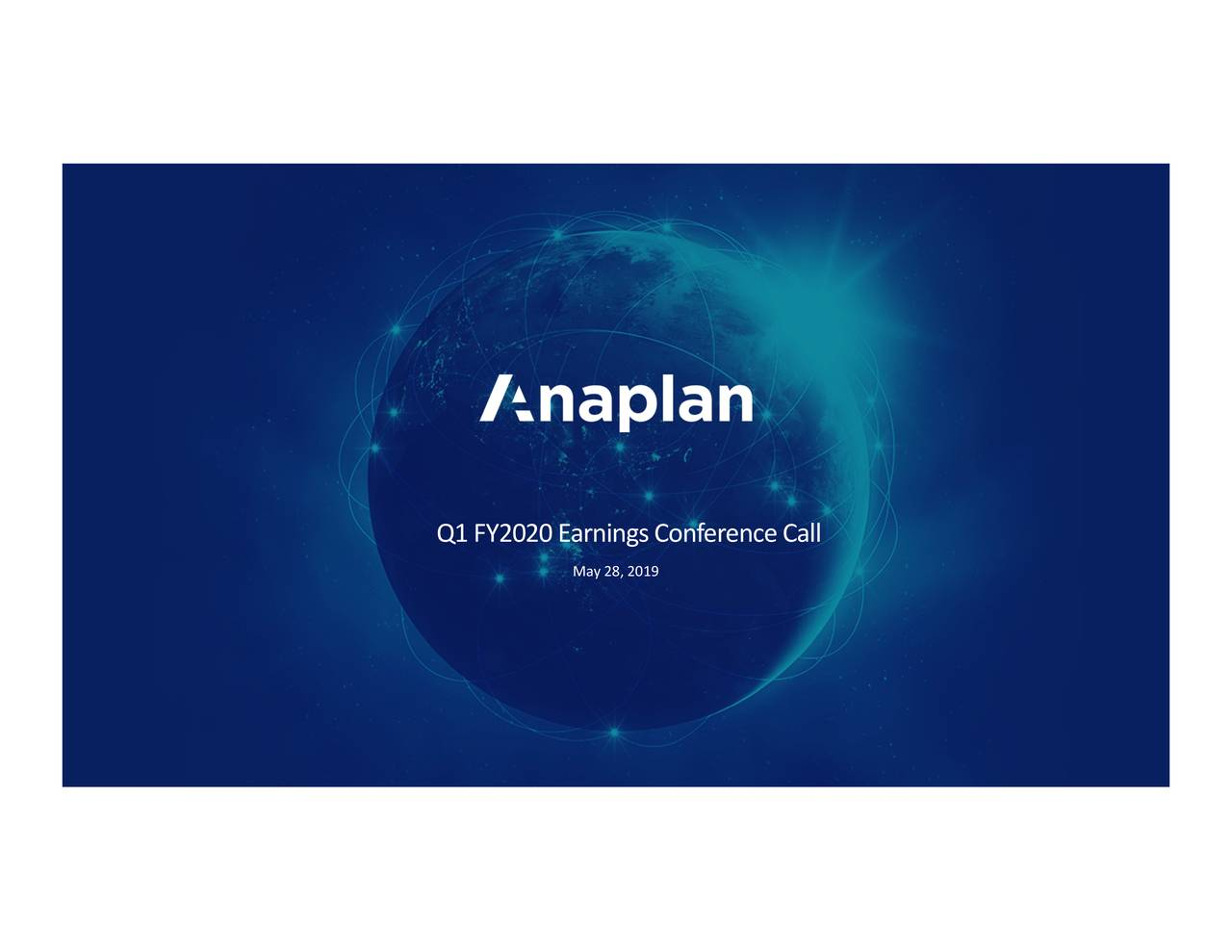 Anaplan, Inc. 2020 Q1 - Results - Earnings Call Slides
