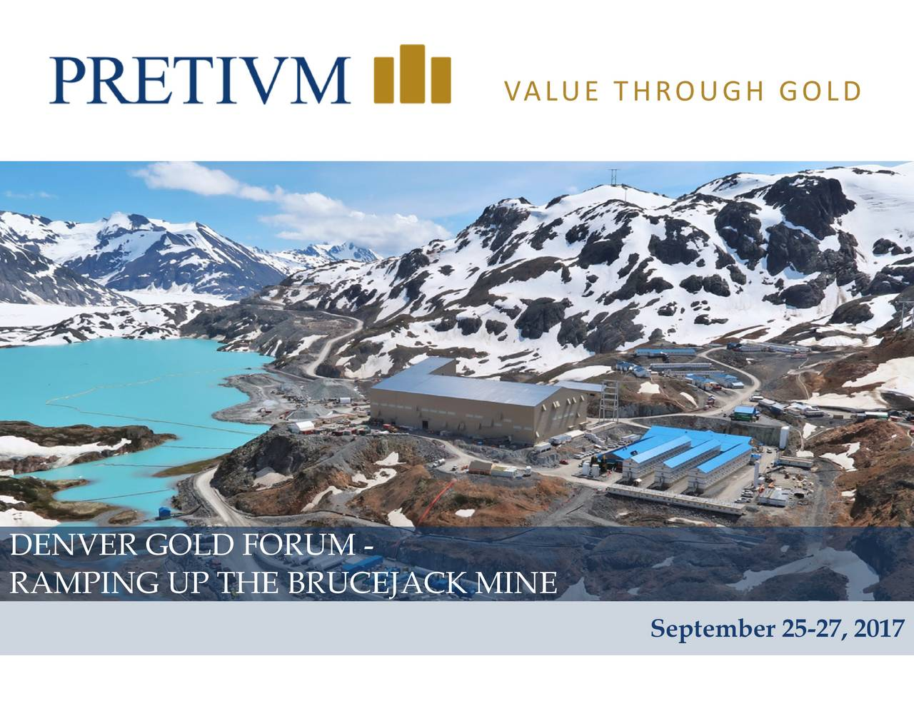 Pretium Resources (PVG) Presents At 2017 Denver Gold Forum