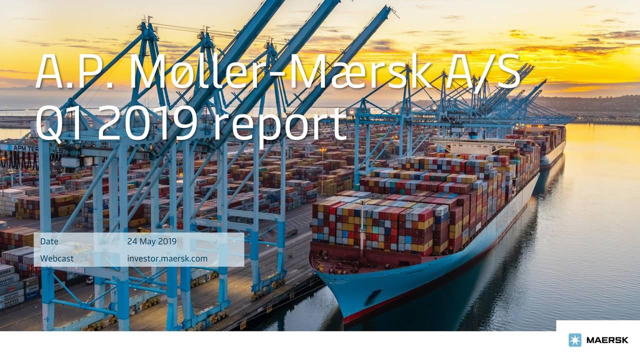 A.P. Møller - Mærsk A/S 2019 Q1 - Results - Earnings Call Slides