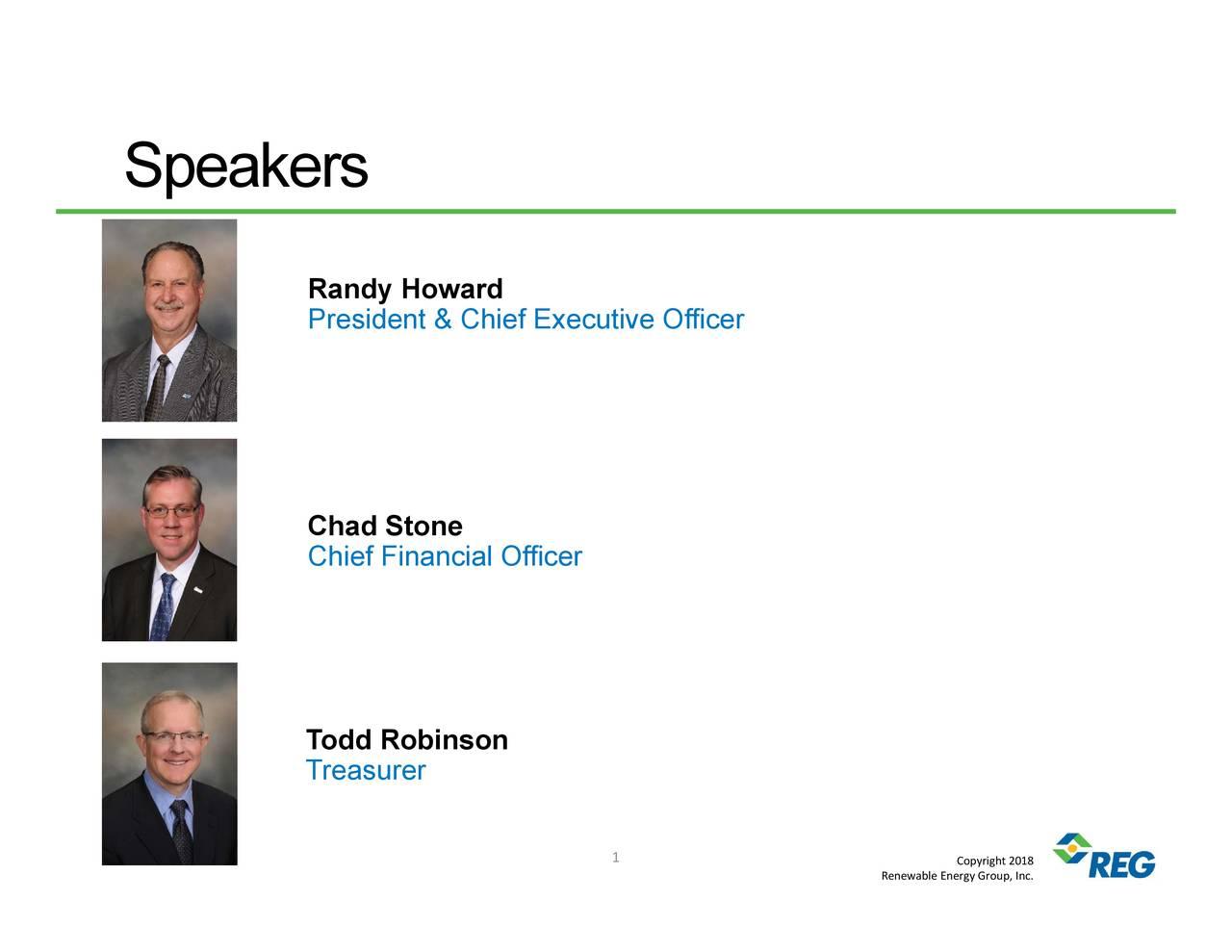 Renewable Energy Group, Inc. 1 RaPnesidowt&rChiefhCadSfivnOnffaTodreRsubirson Speakers