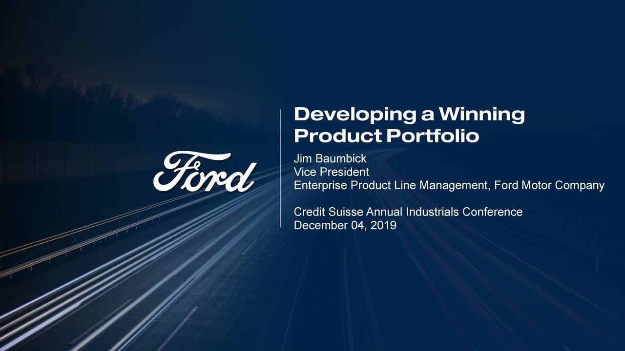 Ford Motor Company Credit Suisse 2019 AutoTech Presentation - Ford Motor Company (NYSE:F) | Seeking Alpha
