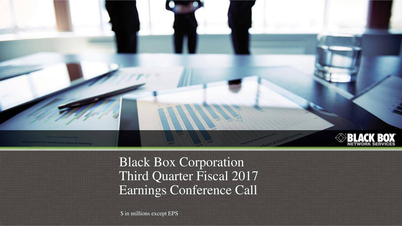 Third Quarter Fiscal 2017 Earnings Conference Call 1 $ in millions except EPS