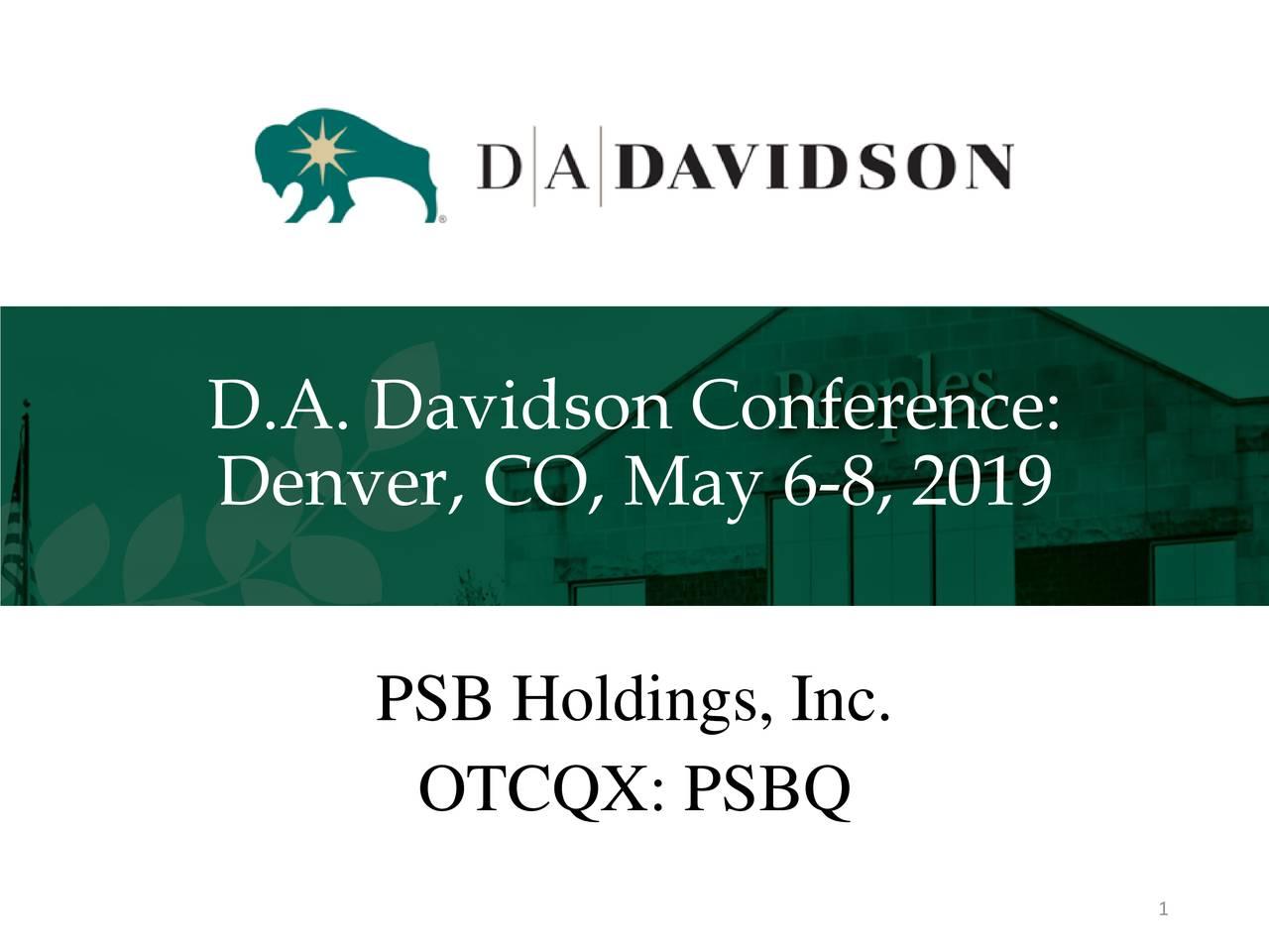 Denver, CO, May 6-8, 2019 PSB Holdings, Inc. OTCQX: PSBQ 1